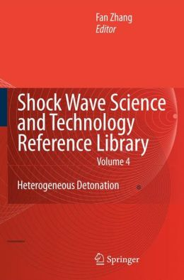 Shock Wave Science and Technology Reference Library, Vol.4: Heterogeneous Detonation