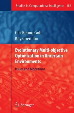 Evolutionary Multi-objective Optimization in Uncertain Environments: Issues and Algorithms