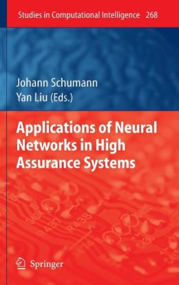 Applications of Neural Networks in High Assurance Systems