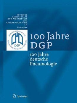 100 Jahre DGP: 100 Jahre deutsche Pneumologie