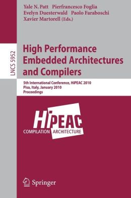 High Performance Embedded Architectures and Compilers: 5th International Conference, HiPEAC 2010, Pisa, Italy, January 25-27, 2010, Proceedings