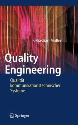 Quality Engineering: Qualität kommunikationstechnischer Systeme