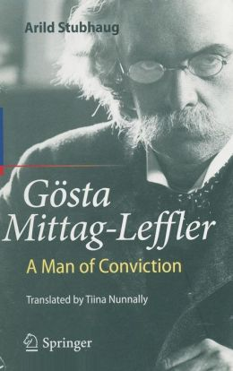 Gösta Mittag-Leffler: A Man of Conviction