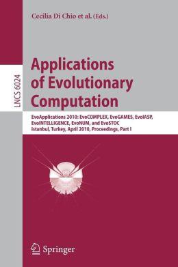 Applications of Evolutionary Computation: EvoApplications 2010: EvoCOMPLEX, EvoGAMES, EvoIASP, EvoINTELLIGENCE, EvoNUM, and EvoSTOC, Istanbul, Turkey, April 7-9, 2010, Proceedings, Part I