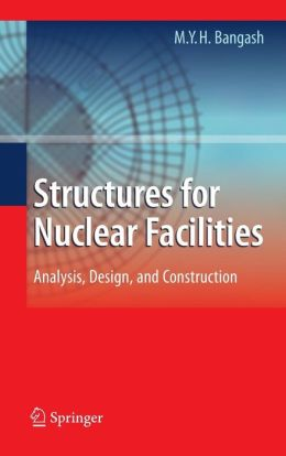Structures for Nuclear Facilities: Analysis, Design, and Construction