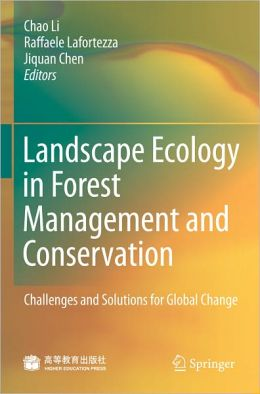 Landscape Ecology in Forest Management and Conservation: Challenges and Solutions for Global Change