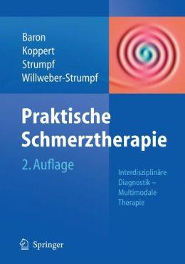 Praktische Schmerztherapie: Interdisziplinare Diagnostik - multimodale Therapie