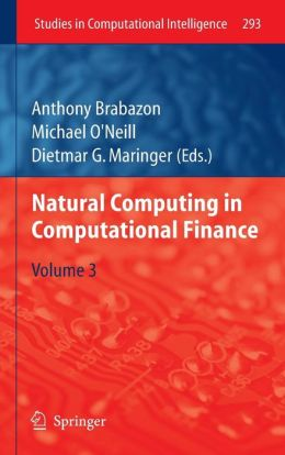 Natural Computing in Computational Finance: Volume 3