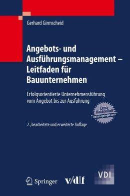 Angebots- und Ausführungsmanagement - Leitfaden für Bauunternehmen: Erfolgsorientierte Unternehmensführung vom Angebot bis zur Ausführung