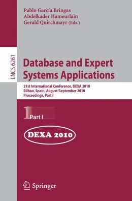 Database and Expert Systems Applications: 21st International Conference, DEXA 2010, Bilbao, Spain, August 30 - September 3, 2010, Proceedings, Part I