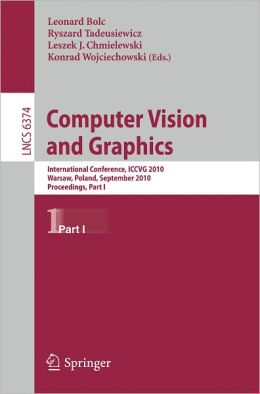 Computer Vision and Graphics: Second International Conference, ICCVG 2010, Warsaw, Poland, September 20-22, 2010, Proceedings, Part I