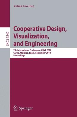 Cooperative Design, Visualization, and Engineering: 7th International Conference, CDVE 2010, Calvia, Mallorca, Spain, September 19-22, 2010, Proceedings