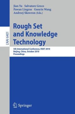 Rough Set and Knowledge Technology: 5th International Conference, RSKT 2010, Beijing, China, October 15-17, 2010, Proceedings