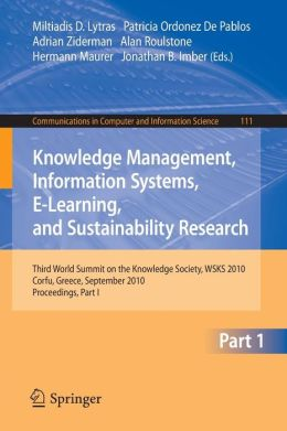 Knowledge Management, Information Systems, E-Learning, and Sustainability Research: Third World Summit on the Knowledge Society, WSKS 2010, Corfu, Greece, September 22-24, 2010, Proceedings, Part I