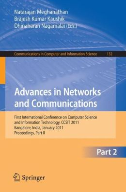 Advances in Networks and Communications: First International Conference on Computer Science and Information Technology, CCSIT 2011, Bangalore, India, January 2-4, 2011. Proceedings, Part II