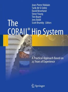 The CORAIL Hip System: A Practical Approach Based on 25 Years of Experience