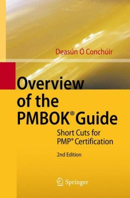 Overview of the PMBOK Guide: Short Cuts for PMP Certification