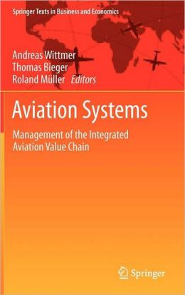 Aviation Systems: Management of the Integrated Aviation Value Chain
