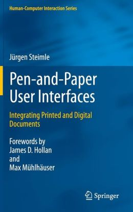 Pen-and-Paper User Interfaces: Integrating Printed and Digital Documents