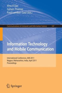 Information Technology and Mobile Communication: International Conference, AIM 2011, Nagpur, Maharashtra, India, April 21-22, 2011, Proceedings