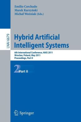 Hybrid Artificial Intelligent Systems: 6th International Conference, HAIS 2011, Wroclaw, Poland, May 23-25, 2011, Proceedings, Part II