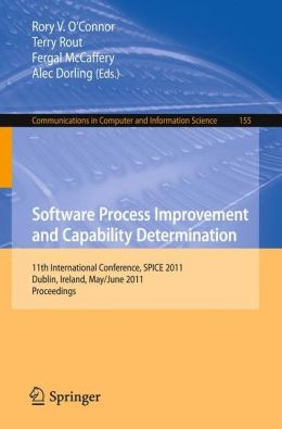 Software Process Improvement and Capability Determination: 11th International Conference, SPICE 2011, Dublin, Ireland, May 30 - June 1, 2011. Proceedings