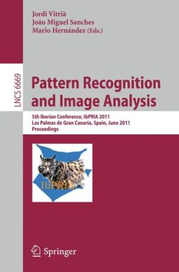 Pattern Recognition and Image Analysis: 5th Iberian Conference, IbPRIA 2011, Las Palmas de Gran Canaria, Spain, June 8-10, 2011. Proceedings