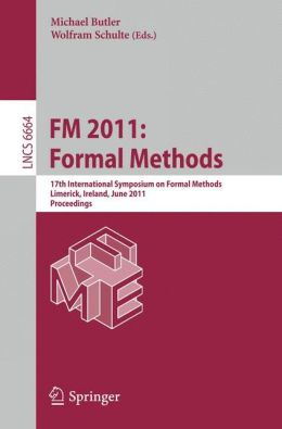 FM 2011: Formal Methods: 17th International Symposium on Formal Methods, Limerick, Ireland, June 20-24, 2011, Proceedings