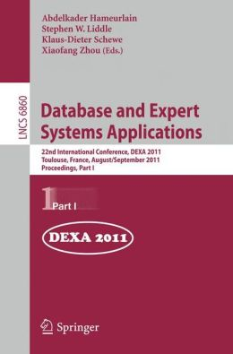 Database and Expert Systems Applications: 22nd International Conference, DEXA 2011, Toulouse, France, August 29 - September 2, 2011, Proceedings, Part I