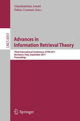 Advances in Information Retrieval Theory: Third International Conference, ICTIR 2011, Bertinoro, Italy, September 12-14, 2011, Proceedings