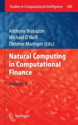 Natural Computing in Computational Finance: Volume 4