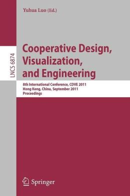 Cooperative Design, Visualization, and Engineering: 8th International Conference, CDVE 2011, Hong Kong, China, September 11-14, 2011, Proceedings