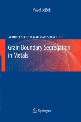 Grain Boundary Segregation in Metals