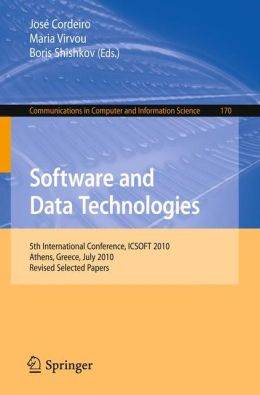 Software and Data Technologies: 5th International Conference, ICSOFT 2010, Athens, Greece, July 22-24, 2010. Revised Selected Papers