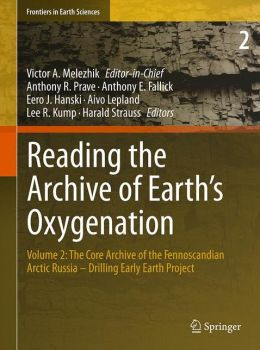 Reading the Archive of Earth's Oxygenation: Volume 2: The Core Archive of the Fennoscandian Arctic Russia - Drilling Early Earth Project