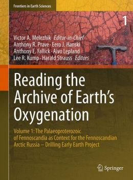Reading the Archive of Earth's Oxygenation: Volume 1: The Palaeoproterozoic of Fennoscandia as Context for the Fennoscandian Arctic Russia - Drilling Early Earth Project