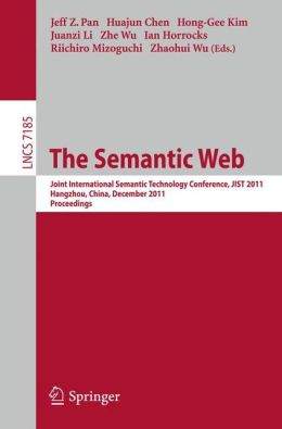 The Semantic Web: Joint International Semantic Technology Conference, JIST 2011, Hangzhou, China, December 4-7, 2011, Proceedings