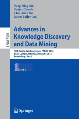 Advances in Knowledge Discovery and Data Mining, Part I: 16th Pacific-Asia Conference, PAKDD 2012, Kuala Lumpur, Malaysia, May 29-June1, 2012, Proceedings, Part I