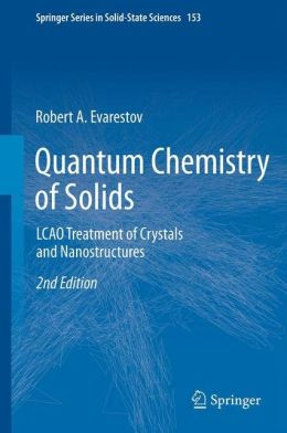 Quantum Chemistry of Solids: LCAO Treatment of Crystals and Nanostructures