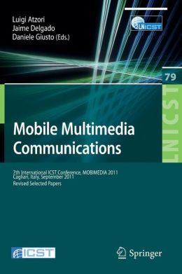 Mobile Multimedia Communications: 7th International ICST Conference, MOBIMEDIA 2011, Calgari, Italy, September 5-7, 2011, Revised Selected Papers