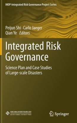 Integrated Risk Governance: Science Plan and Case Studies of Large-scale Disasters