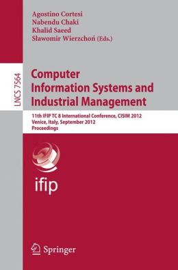 Computer Information Systems and Industrial Management: 11th IFIP TC 8 International Conference, CISIM 2012, Venice, Italy, September 26-28, 2012, Proceedings