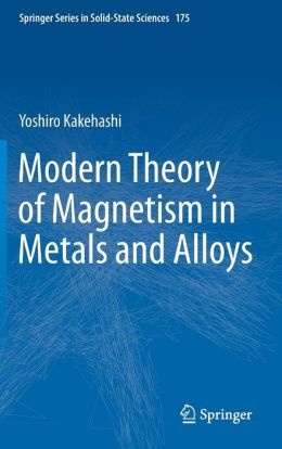 Modern Theory of Magnetism in Metals and Alloys