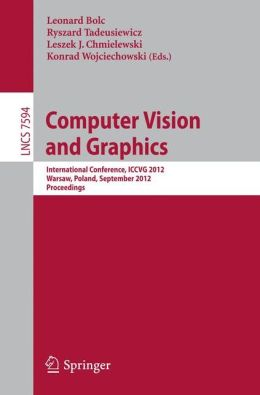 Computer Vision and Graphics: International Conference, ICCVG 2012, Warsaw, Poland, September 24-26, 2012, Proceedings