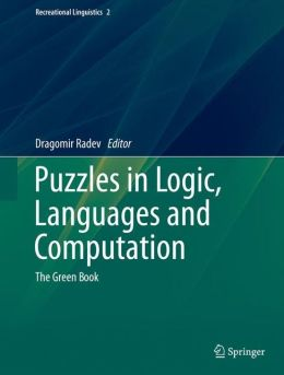 Puzzles in Logic, Languages and Computation: The Green Book
