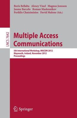 Multiple Access Communications: 5th International Workshop, MACOM 2012, Maynooth, Ireland, November 19-20, 2012, Proceedings