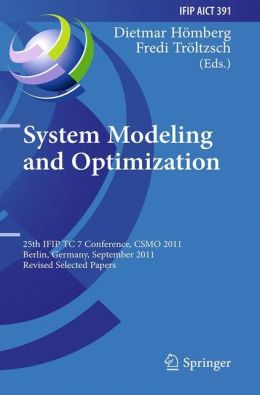 System Modeling and Optimization: 25th IFIP TC 7 Conference, CSMO 2011, Berlin, Germany, September 12-16, 2011, Revised Selected Papers