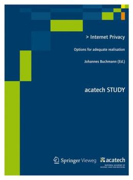 Internet Privacy: Options for adequate realisation