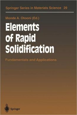Elements of Rapid Solidification: Fundamentals and Applications