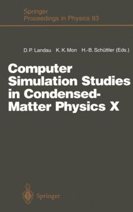 Computer Simulation Studies in Condensed-Matter Physics X: Proceedings of the Tenth Workshop Athens, GA, USA, February 24-28, 1997